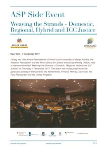 thumbnail of 2017.12.07 AGJA-ASP-Side-Event-Report-Weaving-the-Strands-Domestic-Regional-Hybrid-and-ICC-Justice